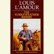 The Turkeyfeather Riders Audiobook, by Louis L'Amour
