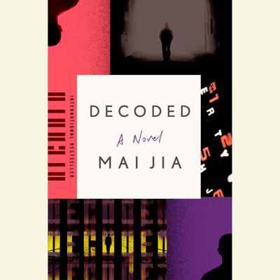 Decoded: A Novel Audiobook, by Mai Jia