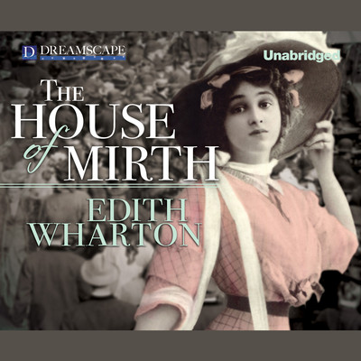 The House of Mirth Audiobook, by Edith Wharton