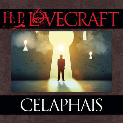 Celaphais Audiobook, by H. P. Lovecraft