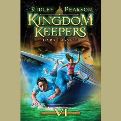 Kingdom Keepers VI: Dark Passage Audiobook, by Ridley Pearson