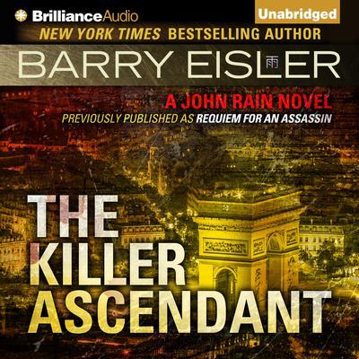 The Killer Ascendant: A John Rain Novel Audiobook, by Barry Eisler