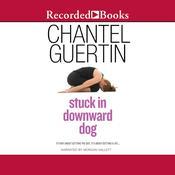 Stuck in Downward Dog, by Chantel Guertin