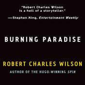 Burning Paradise, by Robert Charles Wilson, Becky Masterman