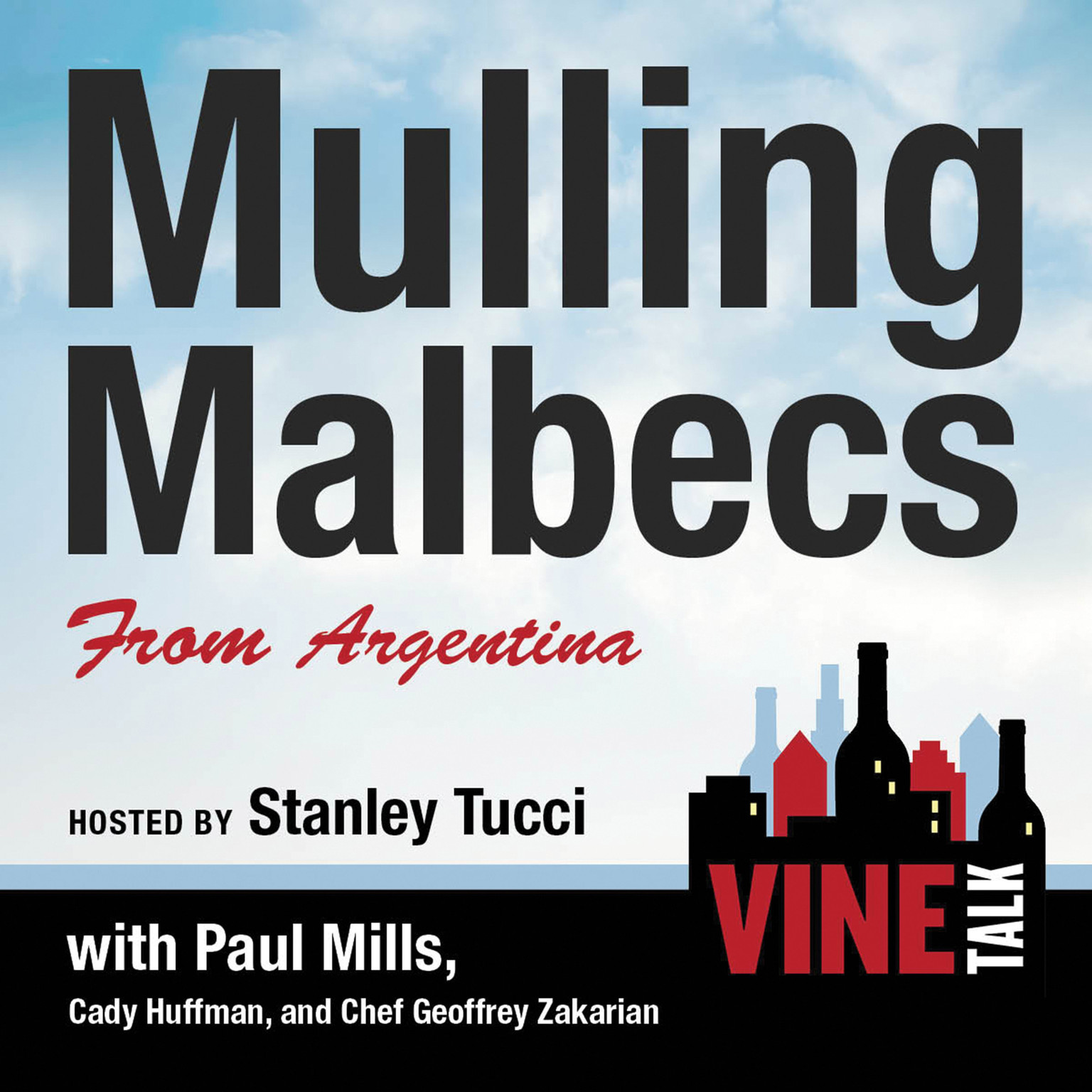 Printable Mulling Malbecs from Argentina: Vine Talk Episode 105 Audiobook Cover Art