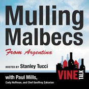 Mulling Malbecs from Argentina: Vine Talk Episode 105 Audiobook, by Vine Talk