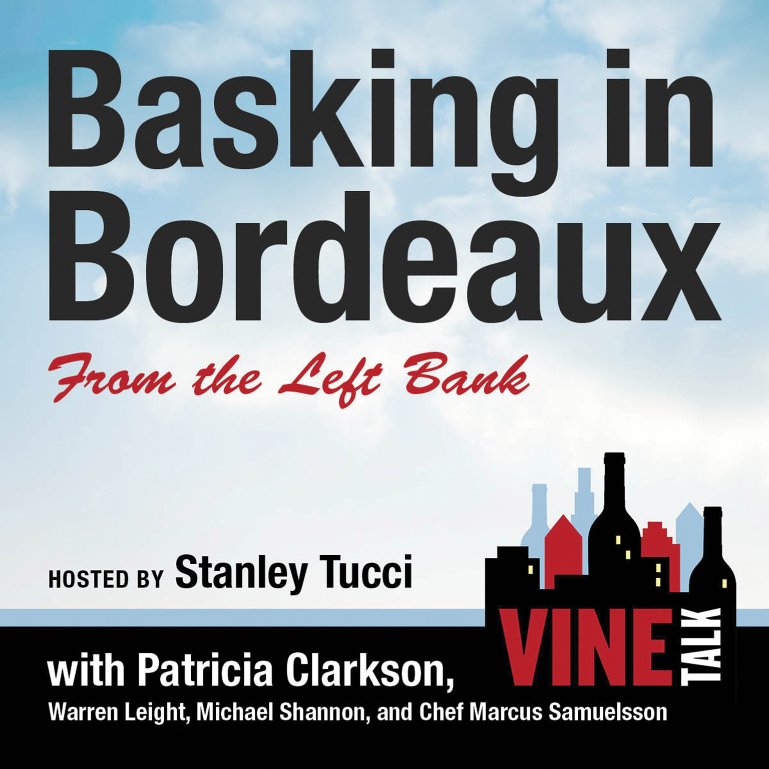 Printable Basking in Bordeaux from the Left Bank: Vine Talk Episode 110 Audiobook Cover Art