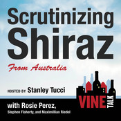 Scrutinizing Shiraz from Australia: Vine Talk Episode 111 Audiobook, by Vine Talk