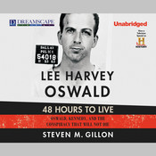 Lee Harvey Oswald: 48 Hours to Live: Oswald, Kennedy, and the Conspiracy that Will Not Die Audiobook, by Steven M. Gillon