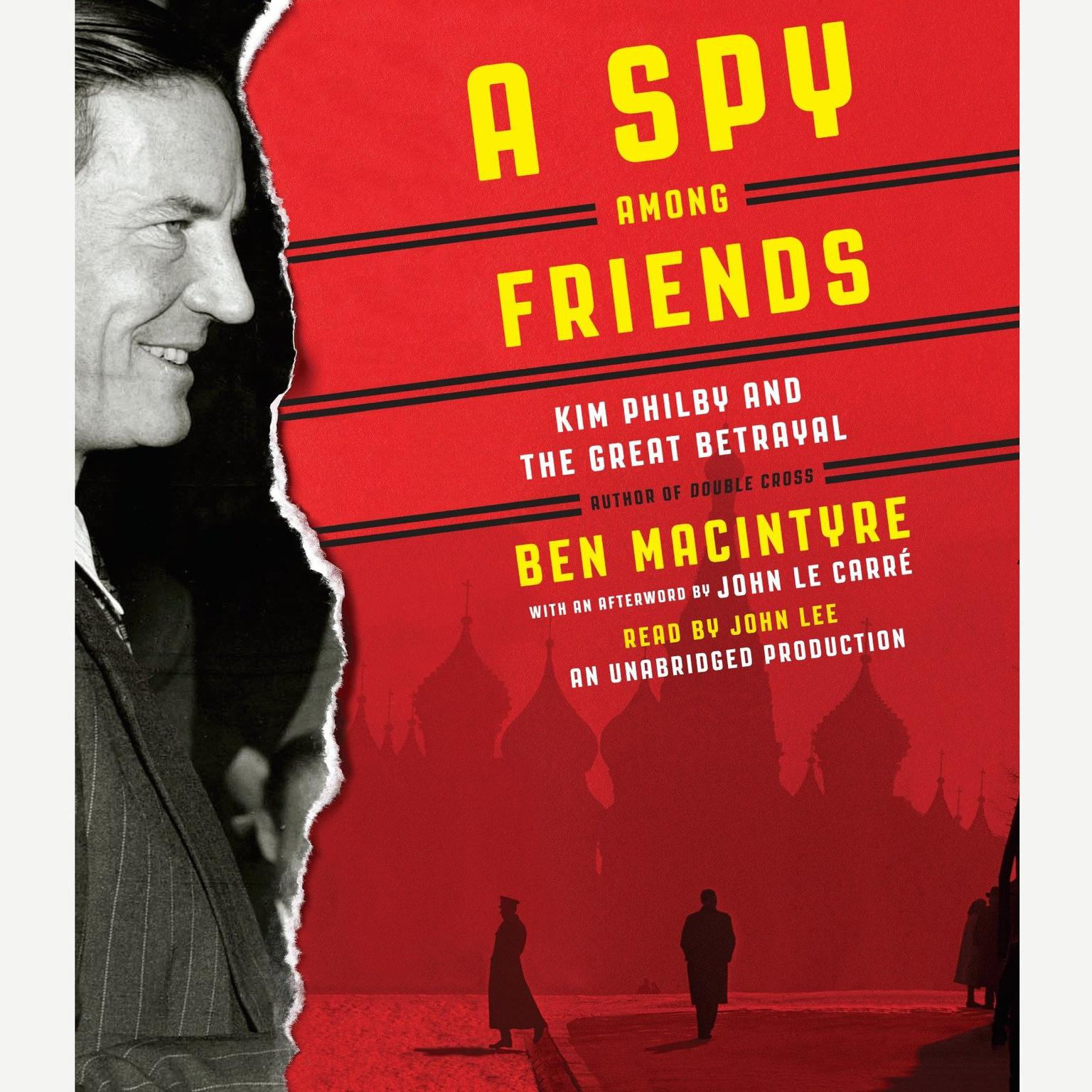 Printable A Spy Among Friends: Kim Philby and the Great Betrayal Audiobook Cover Art