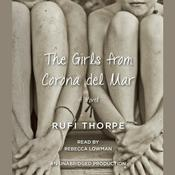 The Girls from Corona del Mar: A novel Audiobook, by Rufi Thorpe