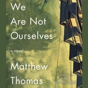 We Are Not Ourselves: A Novel Audiobook, by Matthew Thomas