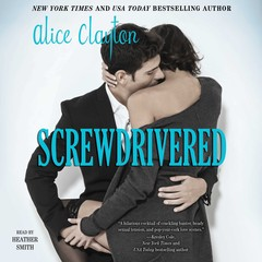 Screwdrivered Audiobook, by Alice Clayton