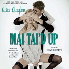 Mai Taid Up Audiobook, by Alice Clayton