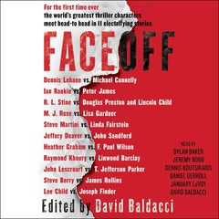 FaceOff Audiobook, by David Baldacci, Dennis Lehane, Douglas Preston, F. Paul Wilson, Heather Graham, Ian Rankin, James Rollins, Jeffery Deaver, John Lescroart, John Sandford, Joseph Finder, Lee Child, Lincoln Child, Linda Fairstein, Linwood Barclay, Lisa Gardner, M. J. Rose, Michael Connelly, Peter James, R. L. Stine, Raymond Khoury, Steve Berry, Steve Martini, T. Jefferson Parker, various authors