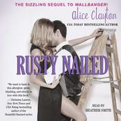Rusty Nailed Audiobook, by Alice Clayton