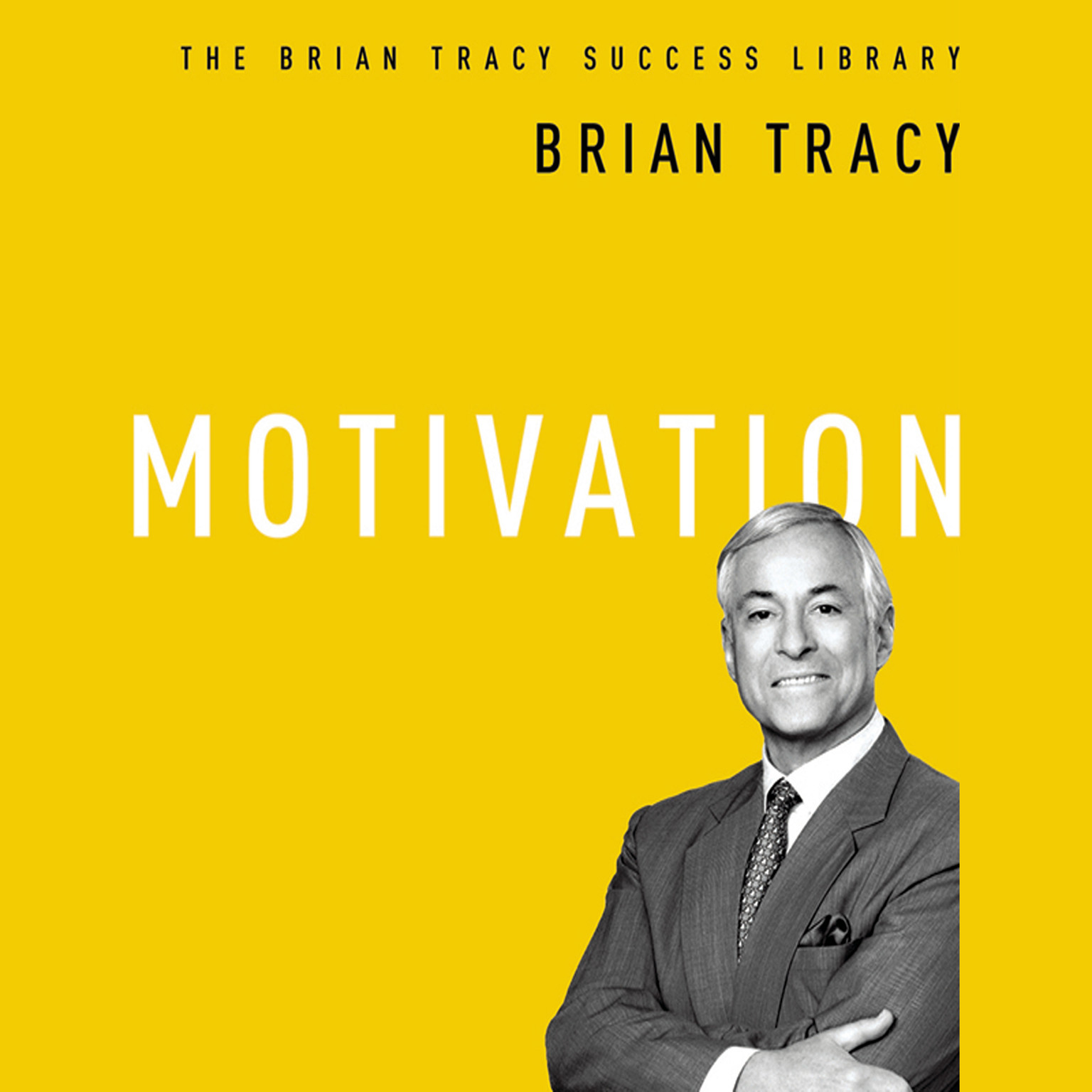 Printable Motivation: The Brian Tracy Success Library Audiobook Cover Art