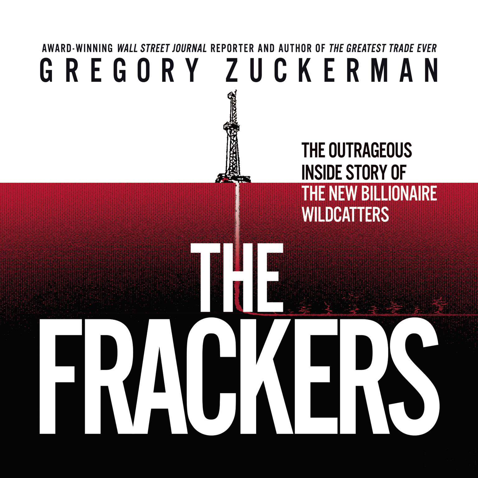 Printable The Frackers: The Outrageous Inside Story of the New Billionaire Wildcatters Audiobook Cover Art