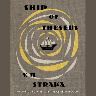 Ship of Theseus Audiobook, by V. M. Straka