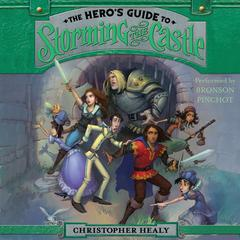 The Heros Guide to Storming the Castle Audiobook, by Christopher Healy