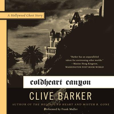 Coldheart Canyon: A Hollywood Ghost Story Audiobook, by Clive Barker