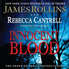 Innocent Blood: The Order of the Sanguines Series Audiobook, by James Rollins, Rebecca Cantrell