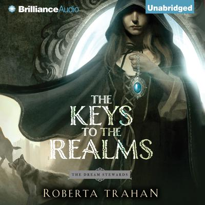 The Keys to the Realms Audiobook, by Roberta Trahan