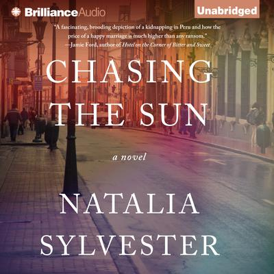 Chasing the Sun: A Novel Audiobook, by Natalia Sylvester