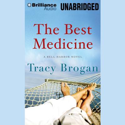 The Best Medicine Audiobook, by Tracy Brogan