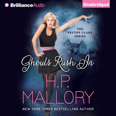 Ghouls Rush In Audiobook, by H. P. Mallory