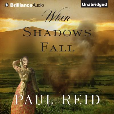 When Shadows Fall Audiobook, by Paul Reid