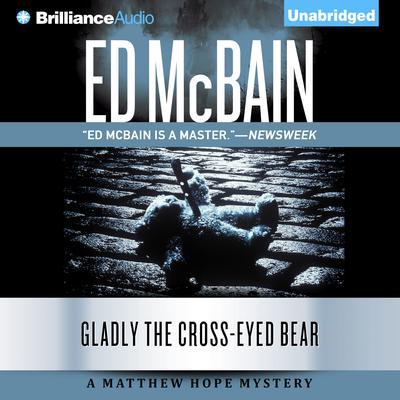 Gladly the Cross-Eyed Bear Audiobook, by Ed McBain