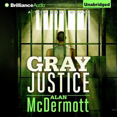 Gray Justice Audiobook, by Alan McDermott