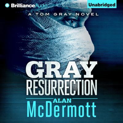 Gray Resurrection Audiobook, by Alan McDermott