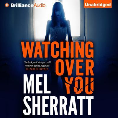 Watching Over You Audiobook, by Mel Sherratt