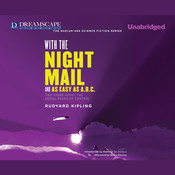 With the Night Mail and As Easy as A. B. C., by Rudyard Kiplin