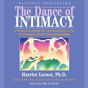The Dance of Intimacy: A Womans Guide to Courageous Acts of Change in Key Relationships, by Harriet Lerner