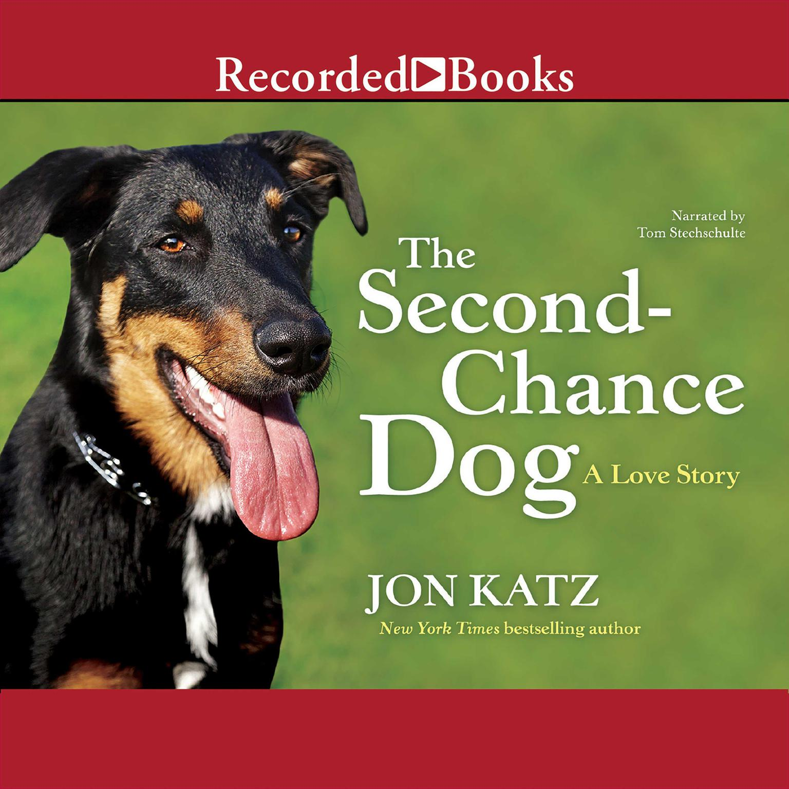 Printable The Second-Chance Dog: A Love Story Audiobook Cover Art