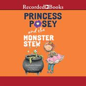 Princess Posey and the Monster Stew Audiobook, by Stephanie Greene