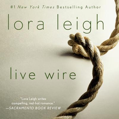 Live Wire: A Novel Audiobook, by Lora Leigh