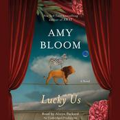 Lucky Us: A Novel, by Amy Bloom