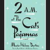 2 A.M. at The Cats Pajamas Audiobook, by Marie-Helene Bertino