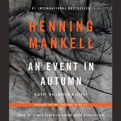 An Event in Autumn: A Kurt Wallander Mystery Audiobook, by Henning Mankell