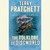 The Folklore of Discworld: Legends, Myths, and Customs from the Discworld with Helpful Hints from Planet Earth, by Jacqueline Simpson, Terry Pratchett