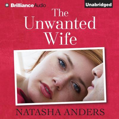 The Unwanted Wife Audiobook, by Natasha Anders