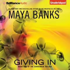 Giving In Audiobook, by Maya Banks