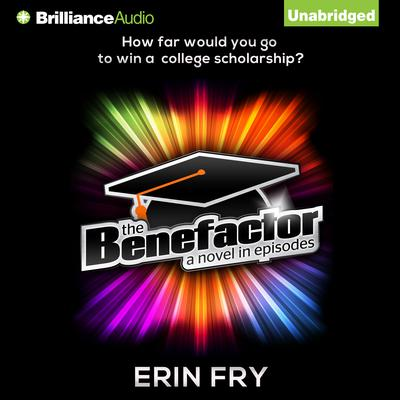 The Benefactor: A Novel in Episodes Audiobook, by Erin Fry