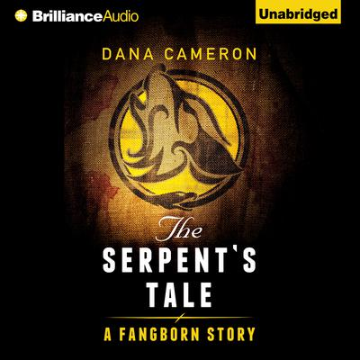 The Serpents Tale: A Fangborn Story Audiobook, by Dana Cameron