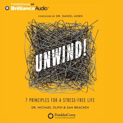Unwind!: 7 Principles for a Stress-Free Life Audiobook, by Sam Bracken