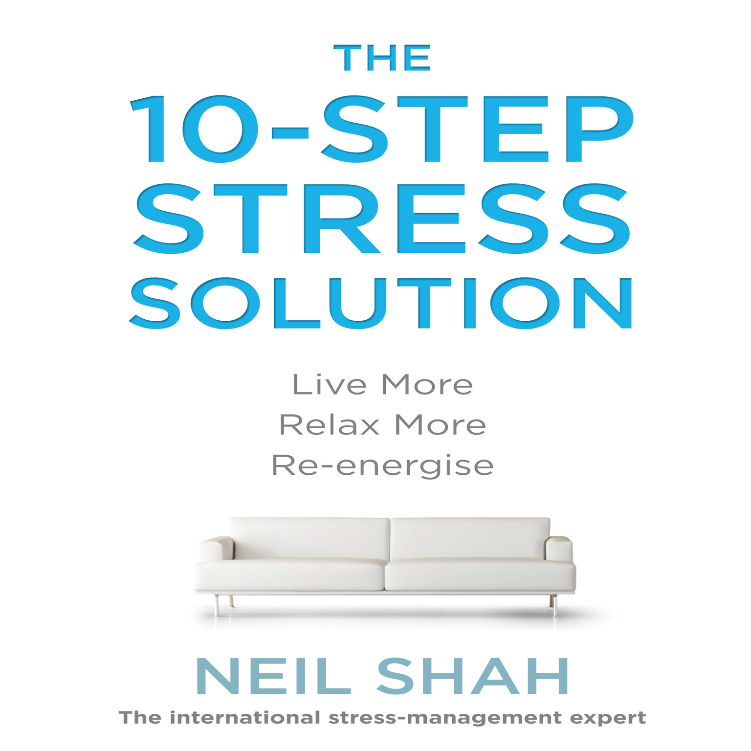 Printable The 10-Step Stress Solution: Live More, Relax More, Re-energize Audiobook Cover Art
